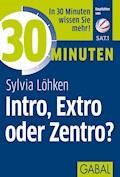 30 Minuten Intro, Extro oder Zentro? - Sylvia Löhken - E-Book