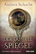 Der dunkle Spiegel - Andrea Schacht - E-Book + Hörbüch