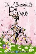 Die Allerschönste Blume - Scott Gordon - E-Book