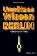 Unnützes Wissen Berlin - Mirela Stanly - E-Book