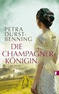Die Champagnerkönigin - Petra Durst-Benning - E-Book