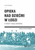 Opieka nad dziećmi w Łodzi w latach I wojny światowej - Joanna Sosnowska - ebook