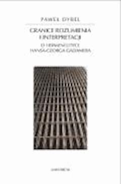 Granice rozumienia i interpretacji - prof. Paweł Dybel - ebook