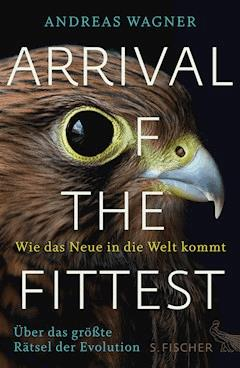 Arrival of the Fittest – Wie das Neue in die Welt kommt - Andreas Wagner - E-Book