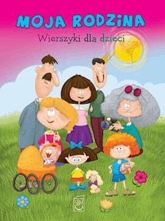 Moja rodzina. Wierszyki dla dzieci - Anna Edyk-Psut - ebook