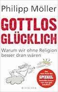 Gottlos glücklich - Philipp Möller - E-Book