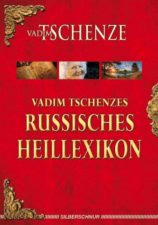 Vadim Tschenzes Russisches Heillexikon Vadim Tschenze E