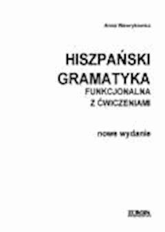 Hiszpański. Gramatyka funkcjonalna z ćwiczeniami  - Anna Wawrykowicz - ebook