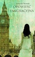 Opowieść emigracyjna - Justyna Nowak - ebook