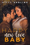 Happy new love, Baby - Kitty Darling - E-Book