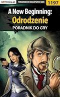 """A New Beginning: Odrodzenie - poradnik do gry - Katarzyna """"Kayleigh"""" Michałowska - ebook"""