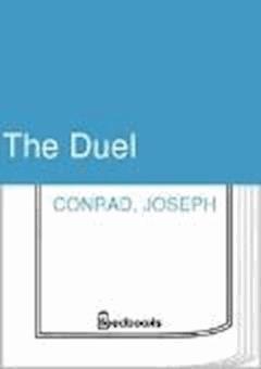 The Duel - Joseph Conrad - ebook