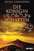Die Königin der Schatten - Verbannt - Erika Johansen - E-Book