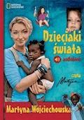 Dzieciaki świata - Martyna Wojciechowska - audiobook