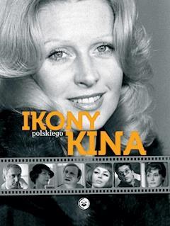 Ikony polskiego kina - Adam Dylewski - ebook