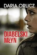 Diabelski młyn - Daria Orlicz - ebook