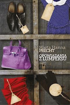 Opowiadania z lumpeksu - Marta Hanna Precht - ebook