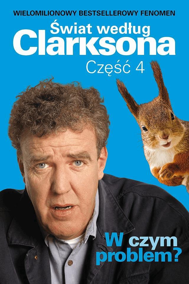 W czym problem? Świat według Clarksona 4 - Tylko w Legimi możesz przeczytać ten tytuł przez 7 dni za darmo. - Jeremy Clarkson