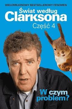 W czym problem? Świat według Clarksona 4 - Jeremy Clarkson - ebook