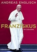 Franziskus - Andreas Englisch - E-Book