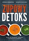 Zupowy detoks - Urszula Mijakoska, Monika Stachura - ebook