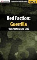 "Red Faction: Guerrilla - poradnik do gry - Terrag, Łukasz ""Crash"" Kendryna - ebook"