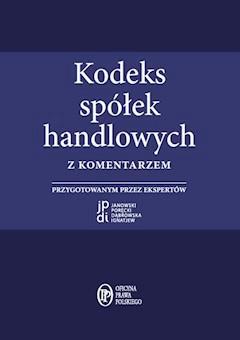 Kodeks spółek handlowych z komentarzem - mec. Paweł Poręcki, mec. Dominik Poręcki - ebook