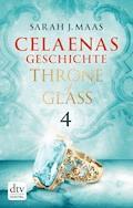 Celaenas Geschichte 4 - Throne of Glass - Sarah J. Maas - E-Book