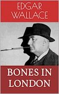 Bones in London - Edgar Wallace - E-Book