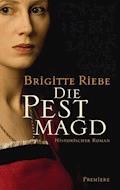 Die Pestmagd - Brigitte Riebe - E-Book