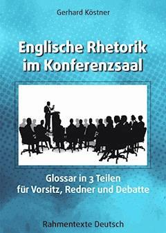 Englische Rhetorik im Konferenzsaal - Gerhard Köstner - E-Book