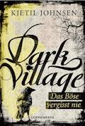 Dark Village - Band 1 - Kjetil Johnsen - E-Book