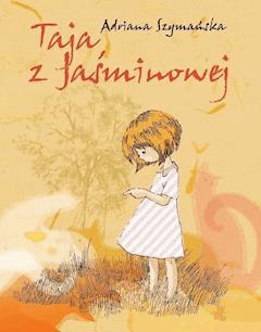 Taja z Jaśminowej - Adriana Szymańska - ebook
