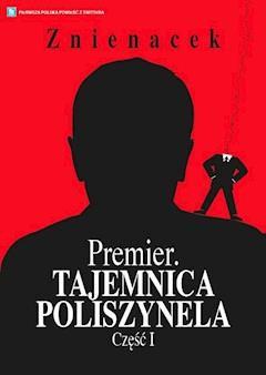 Premier. Tajemnica Poliszynela. Część 1 - Znienacek - ebook