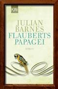 Flauberts Papagei - Julian Barnes - E-Book