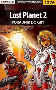 """Lost Planet 2 - poradnik do gry - Artur """"Arxel"""" Justyński - ebook"""