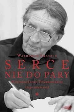 Serce nie do pary - Waldemar Smaszcz - ebook