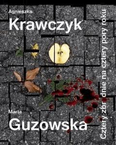 Cztery zbrodnie na cztery pory roku - Agnieszka Krawczyk; Marta Guzowska - ebook