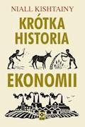 Krótka historia ekonomii - Niall Kishtainy - ebook