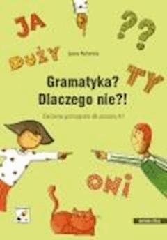 Gramatyka? Dlaczego nie?! - Joanna Machowska - ebook