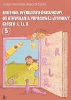 Materiał wyrazowo-obrazkowy do utrwalania poprawnej wymowy głosek l, r  - Grażyna Krzysztoszek, Małgorzata Piszczek - ebook