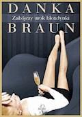 Zabójczy urok blondynki - Danka Braun - ebook