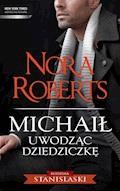 Michaił. Uwodząc dziedziczkę - Nora Roberts - ebook