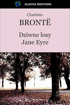 Dziwne losy Jane Eyre - Charlotte Brontë - ebook
