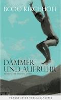 Dämmer und Aufruhr - Bodo Kirchhoff - E-Book