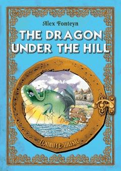 The Dragon Under the Hill (Smok wawelski) English version - Alex Fonteyn - ebook