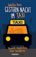 Gestern Nacht im Taxi - Sascha Bors - E-Book