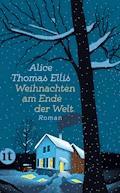 Weihnachten am Ende der Welt - Alice Thomas Ellis - E-Book