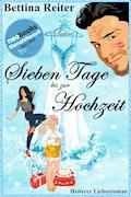 Sieben Tage bis zur Hochzeit - Bettina Reiter - E-Book