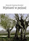 Wpisani w pejzaż - Henryk Konkol - ebook